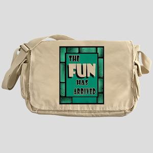 FUN ARRIVED Messenger Bag