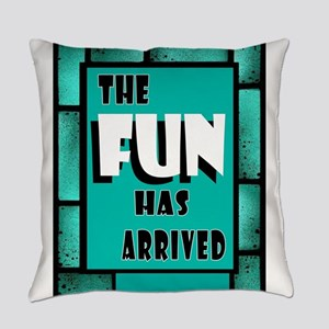 FUN ARRIVED Everyday Pillow