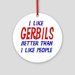 I Like Gerbils Ornament (Round)