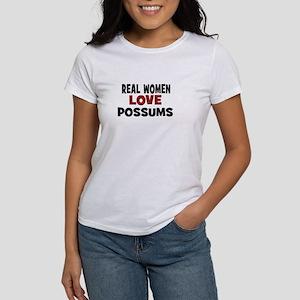 Real Women Love Possums Women's T-Shirt