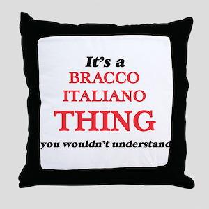 It's a Bracco Italiano thing, you Throw Pillow