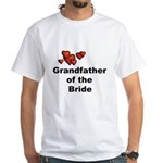 Grandfather of the Bride White T-Shirt