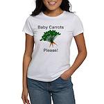 Baby Carrots Please! Women's T-Shirt