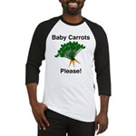 Baby Carrots Please! Baseball Jersey