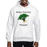 Baby Carrots Please! Hooded Sweatshirt