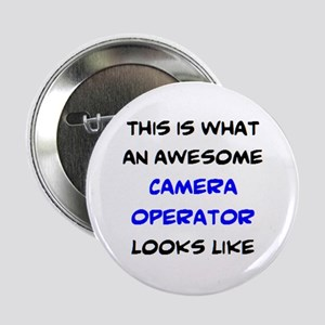 "awesome camera operator 2.25"" Button"