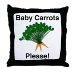 Baby Carrots Please! Throw Pillow