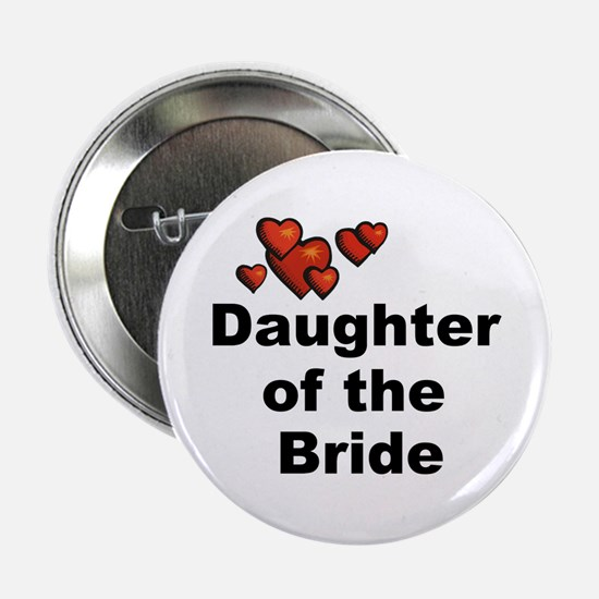 "Hearts Daughter of the Bride 2.25"" Button"