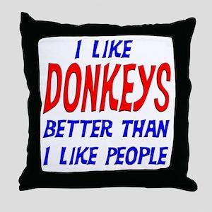 I Like Donkeys Throw Pillow