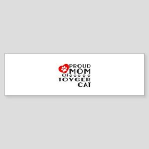 Proud Mom of Toyger Cat Designs Sticker (Bumper)