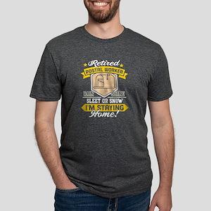 Retired Postal Worker Rain Shine Sleet Or T-Shirt