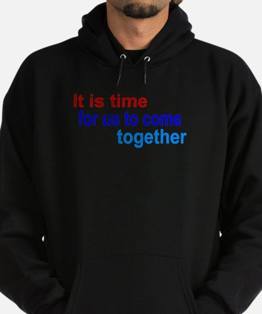 It's Time for us to come together Sweatshirt