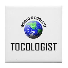 World's Coolest TOCOLOGIST Tile Coaster