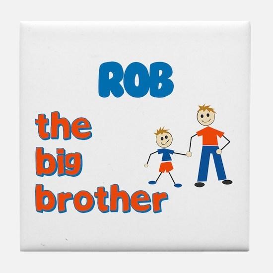 Rob - The Big Brother  Tile Coaster