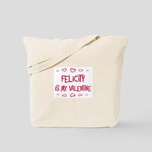 Felicity is my valentine Tote Bag
