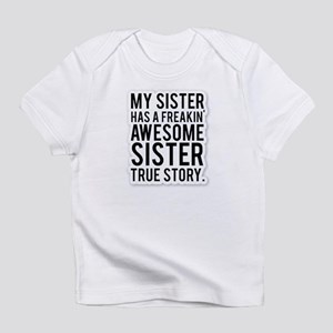 My Sister Has a Freakin Awesome Sister, Tr T-Shirt
