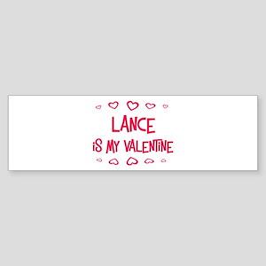 Lance is my valentine Bumper Sticker