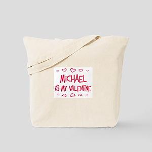 Michael is my valentine Tote Bag