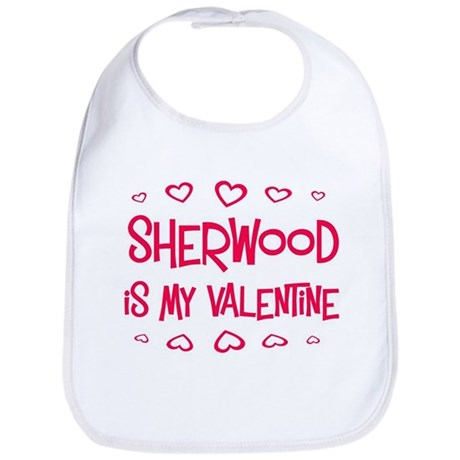 Sherwood is my valentine Bib