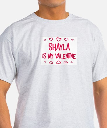 Shayla is my valentine T-Shirt