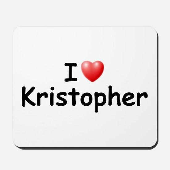I Love Kristopher (Black) Mousepad