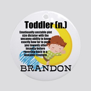 Toddler Humor Personalize Round Ornament