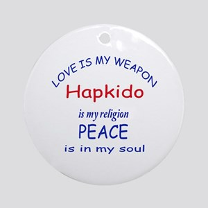 Hapkido is my Religion Round Ornament