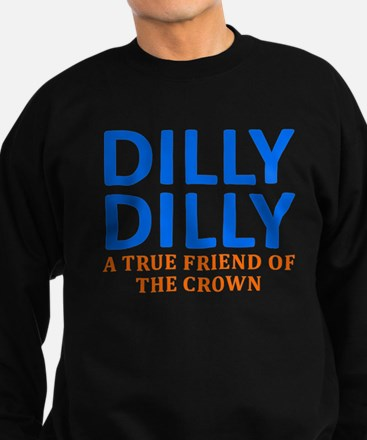 Dilly Dilly A True friend of the crown Sweatshirt