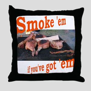 Smoke 'em Throw Pillow