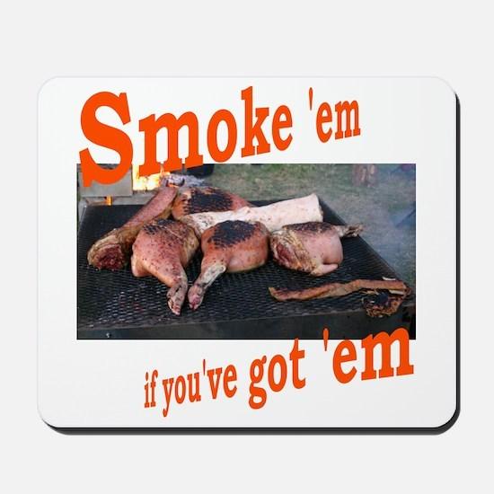 Smoke 'em Mousepad