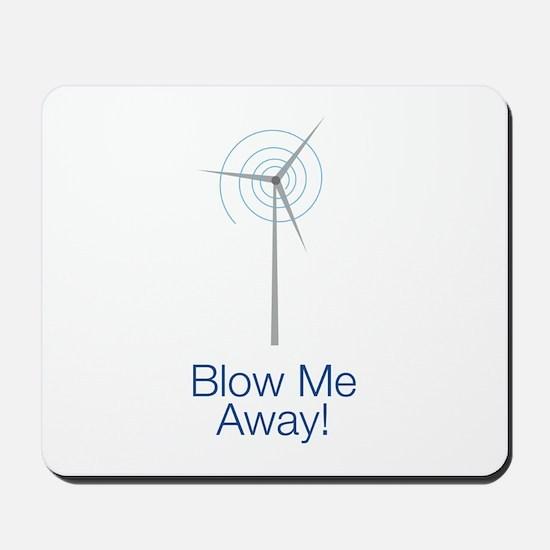 Blow Me Away Mousepad