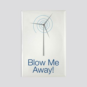 Blow Me Away Rectangle Magnet Magnets