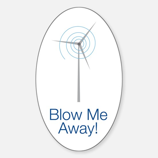 Blow Me Away Sticker (oval)