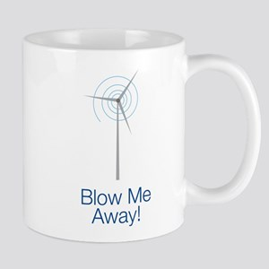 Blow Me Away 11 oz Ceramic Mug