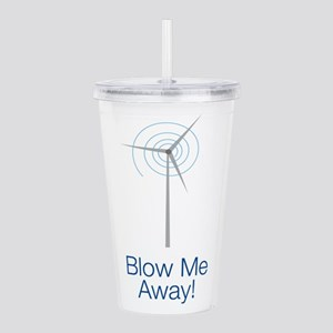 Blow Me Away Acrylic Double-Wall Tumbler