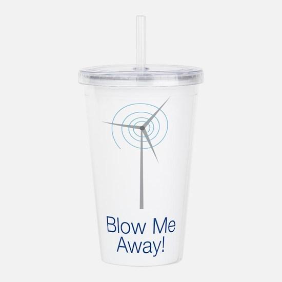 Blow Me Away Acrylic Double-Wall Tumbler