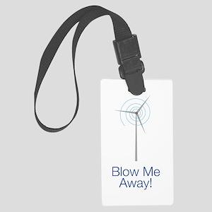 Blow Me Away Large Luggage Tag