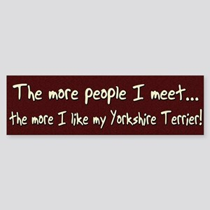 The More People Yorkshire Terrier Bumper Sticker