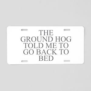 Ground Hog Aluminum License Plate