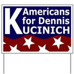 Americans for Kucinich Yard Sign