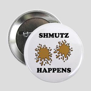 """Shmutz Happens 2.25"""" Button"""