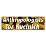 Anthropologists for Kucinich bumper sticker