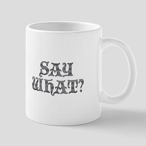 Say What? Mugs