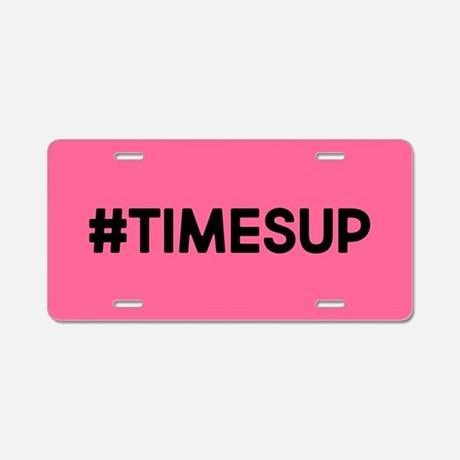 #TIMESUP Aluminum License Plate