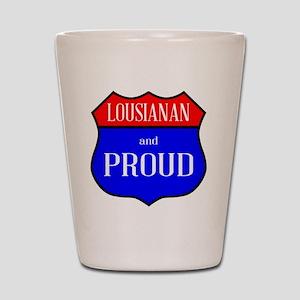 Lousianan And Proud Shot Glass