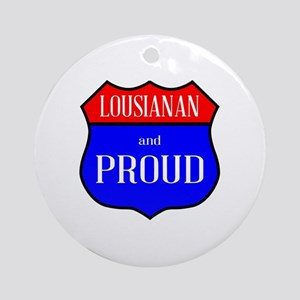 Lousianan And Proud Round Ornament