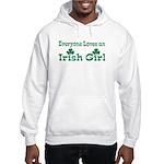Everyone Loves an Irish Girl Hooded Sweatshirt