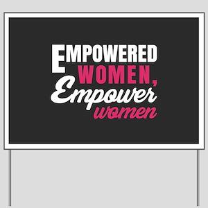 Empowered Women Empower Women Yard Sign