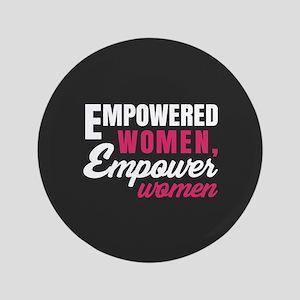 """Empowered Women Empower Women 3.5"""" Button"""