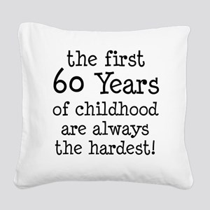 First 60 Years Childhood Square Canvas Pillow